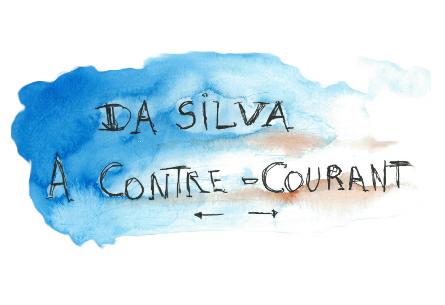 Da Silva – À CONTRE-COURANT